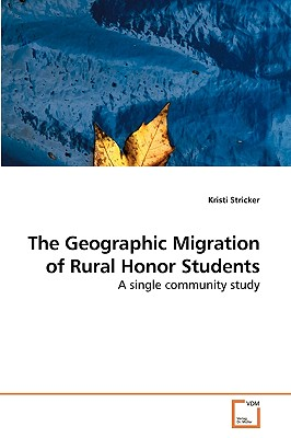 Vdm Verlag The Geographic Migration of Rural Honor Students by Stricker, Kristi [Paperback] at Sears.com